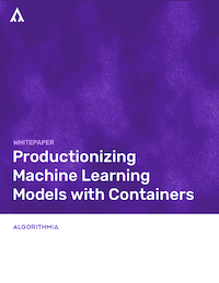 Productionizing Machine Learning Models with Containers